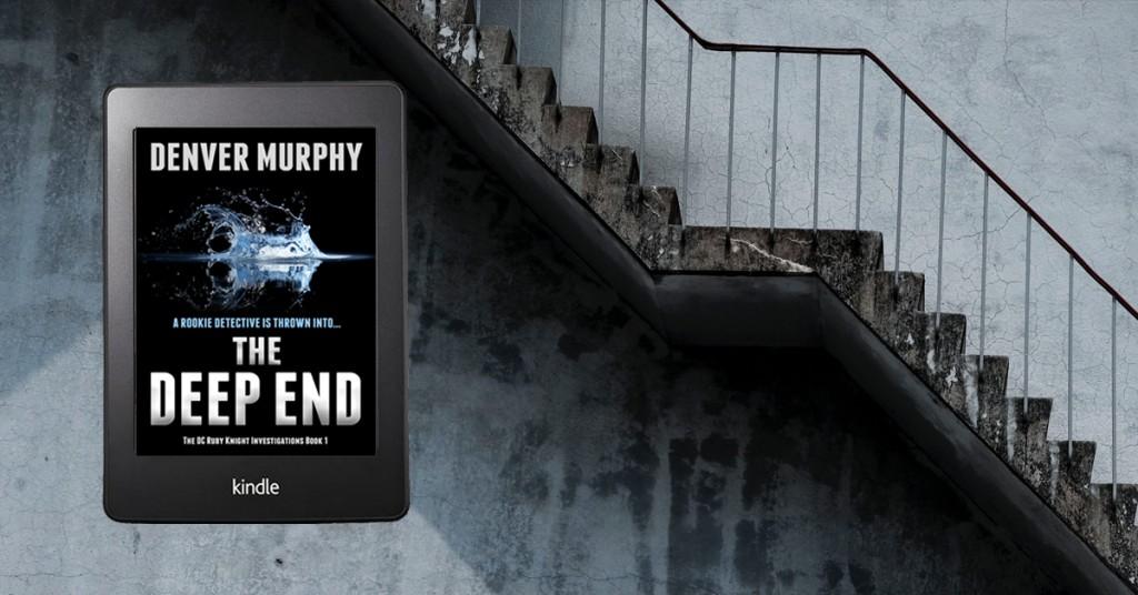 The Deep End, a crime thriller by Denver Murphy