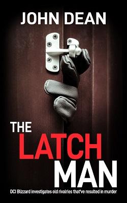 The Latch Man by John Dean