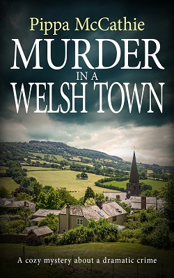 Murder in a Welsh Town by Pippa McCathie