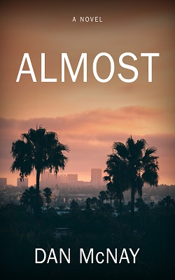 Almost by Dan McNay