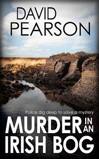 Murder in an Irish Bog by David Pearson